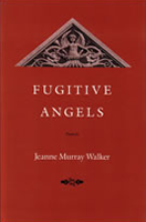 http://www.alibris.com/booksearch?browse=0&keyword=Fugitive+Angels+++Jeanne+Murray+Walker&mtype=B&hs.x=27&hs.y=21