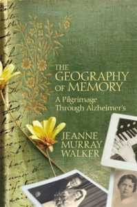 https://www.amazon.com/Geography-Memory-Pilgrimage-Through-Alzheimers/dp/1455544981/ref=sr_1_1?ie=UTF8&qid=1487694399&sr=8-1&keywords=The+Geography+of+Memory